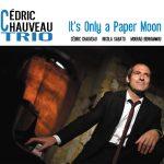 """Cédric Chauveau trio - """"It's Only a Paper Moon"""" (2016)"""